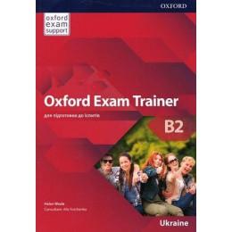 OXFORD EXAM TRAINER Level B2 Student's Book